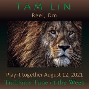 TrailJams Tune of the Week: Tam Lin. Reel, Dm. Play it together August 12, 2021.